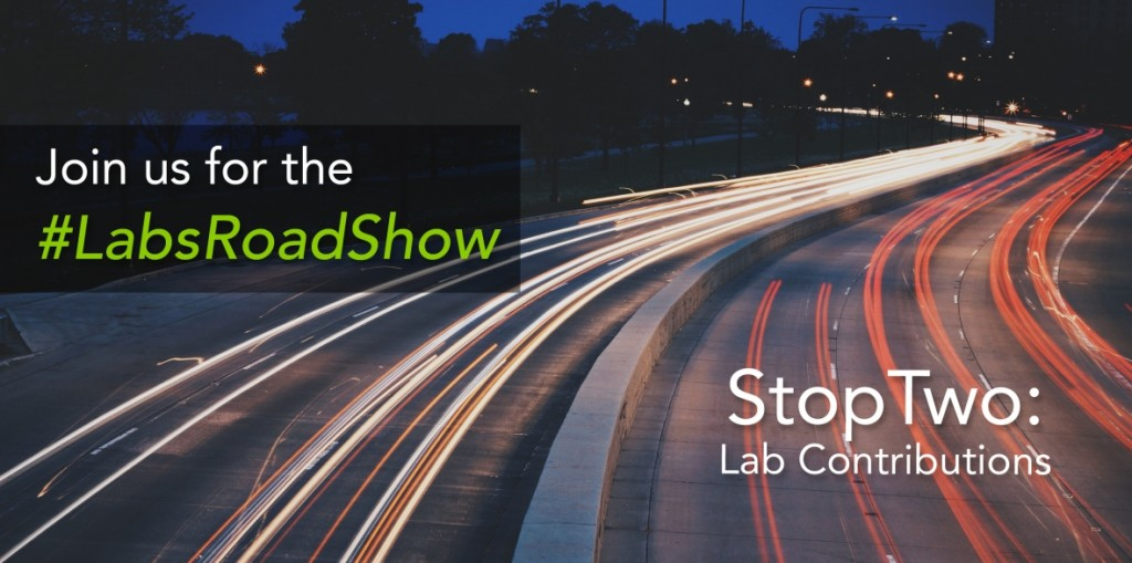 #LabsRoadShow Stop Two - Lab Contributions